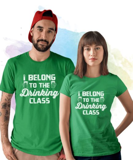 Funny Drinking Shirt, I Belong to the Drinking Class, St. Patrick's Day Shirt