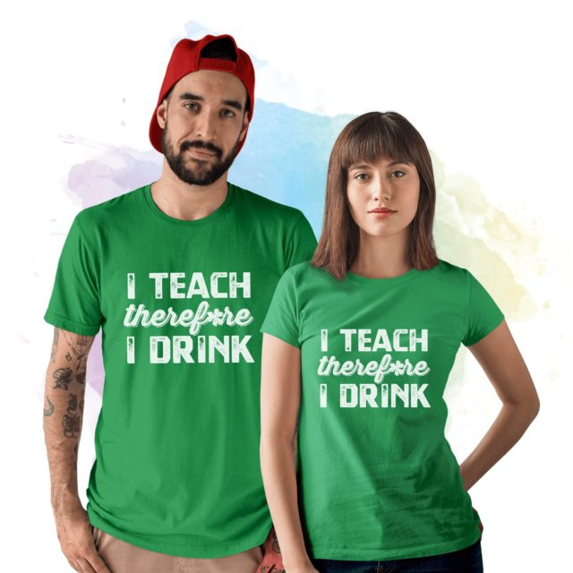 Teacher St Patricks Day Shirt, I Teach Therefore I Drink, St. Patrick's Day Shirt