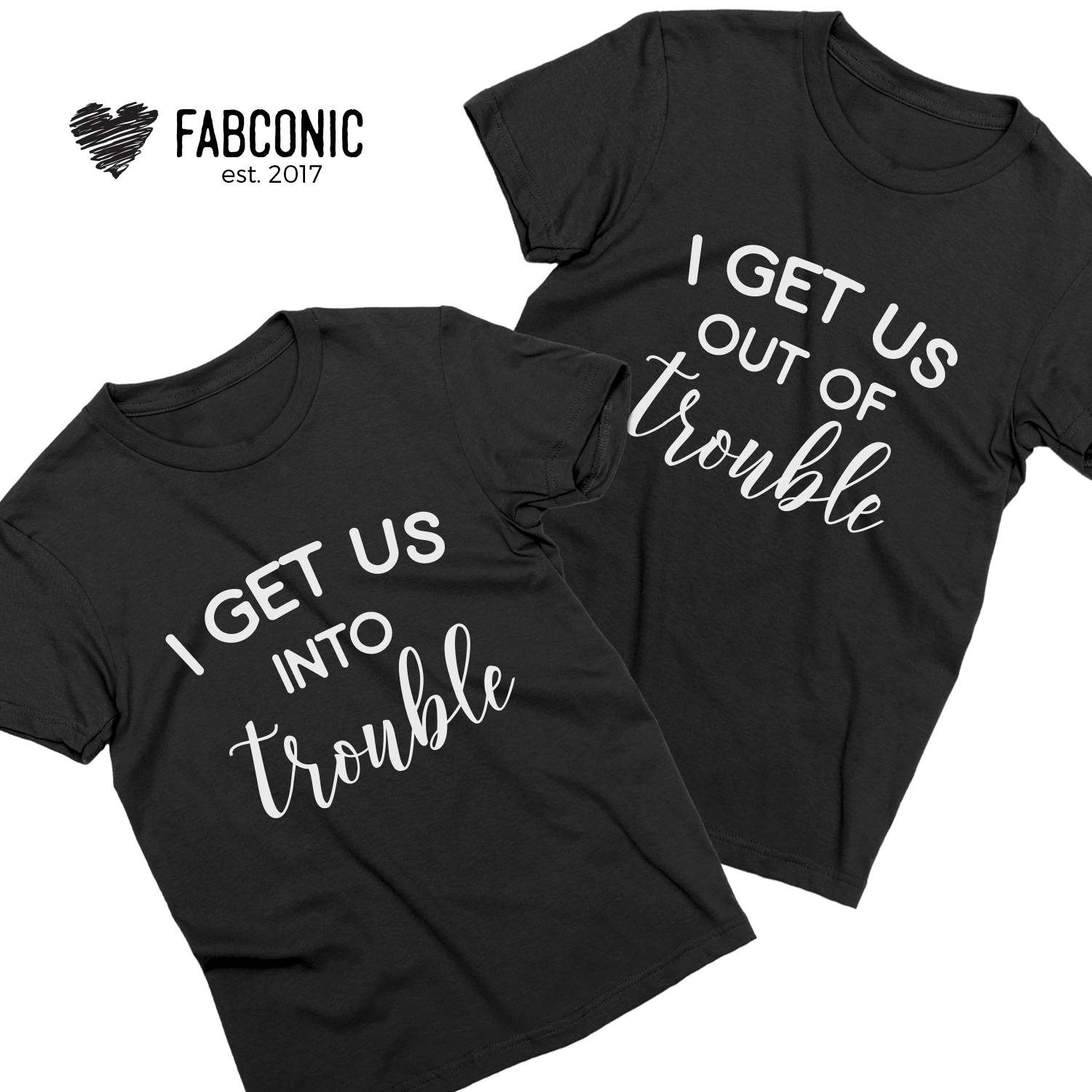 I Get Us Into//Out Of Trouble Kids T-shirt Funny Matching Friends Sibling Baby