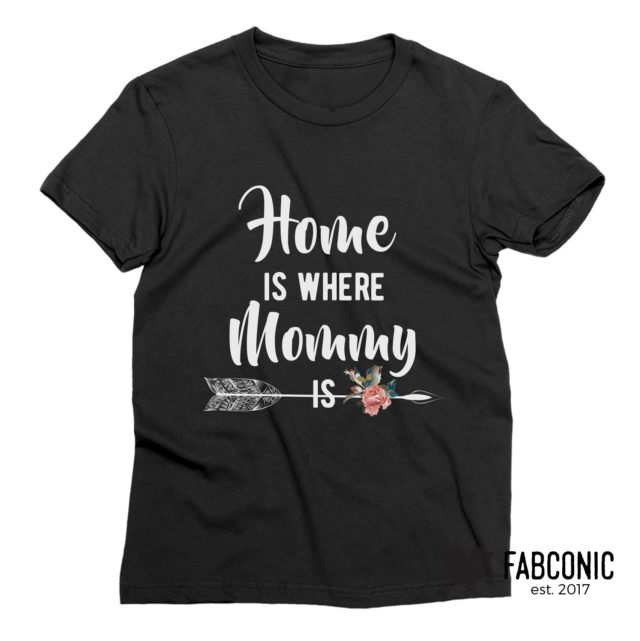 Kids Mothers Day Shirt, Home is Where Mommy Is Shirt, Family Shirts
