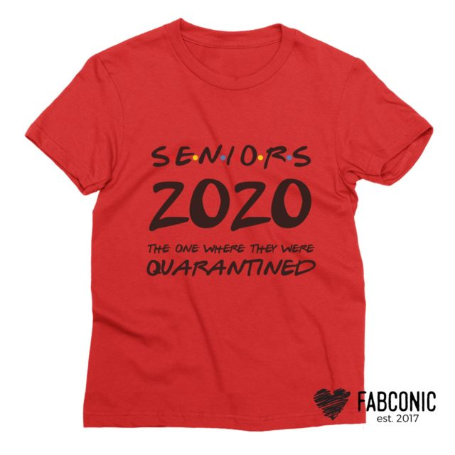 Seniors 2020 Quarantined Shirt, I'll be there for You, 2020 Quarantine