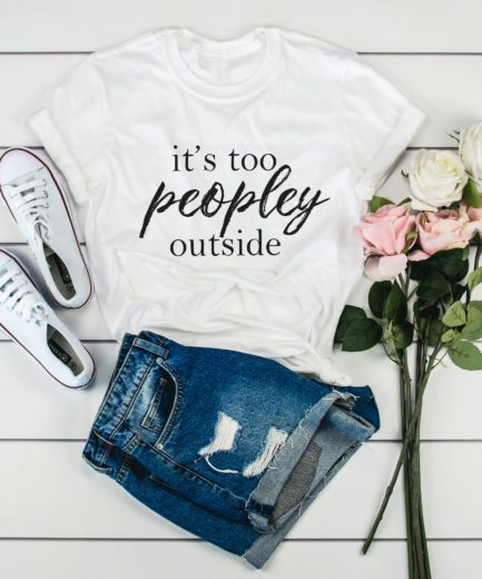 Introvert Shirt, It's Too Peopley Outside Shirt, Funny Introvert Gift