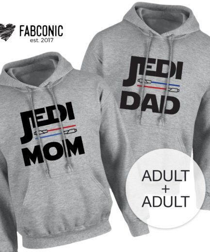 Jedi Dad Jedi Mom Hoodies, Couple Hoodies, Funny Matching Hoodies for Couples