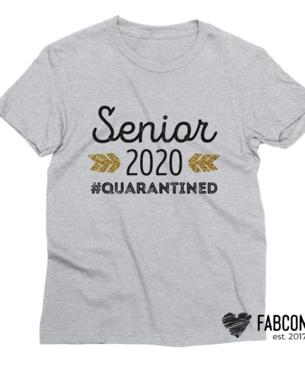 Senior 2020 Shirt, Senior 2020 #Quarantined Shirt, Funny Graduation Shirt