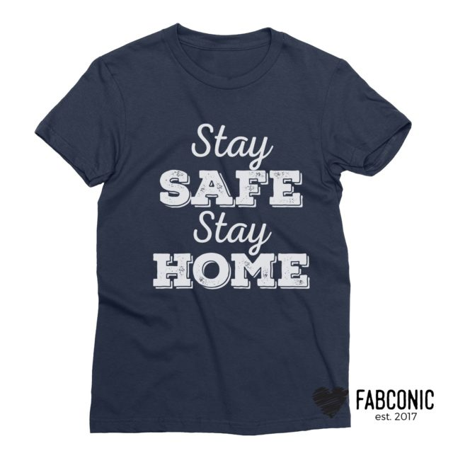 Social Distance Shirt, Stay Safe Stay Home Shirt, Self Isolating T-Shirt